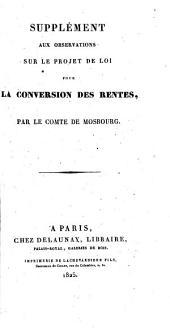 Supplément aux observations sur le projet de loi pour la conversion des rentes