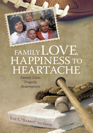 Family Love  Happiness to Heartache