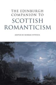 Edinburgh Companion to Scottish Romanticism PDF