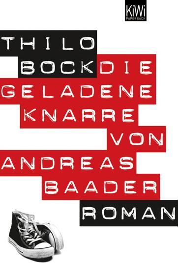 Die geladene Knarre von Andreas Baader PDF