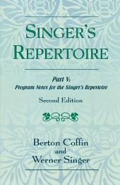 The Singer's Repertoire, Part V: Program Notes for the Singer's Repertoire, Edition 2