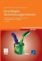 Grundlagen Verbrennungsmotoren: Simulation der Gemischbildung, Verbrennung, Schadstoffbildung und Aufladung, Ausgabe 4