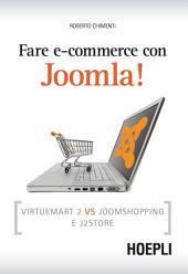 Fare e-commerce con Joomla!: Strategie e idee per fare business online