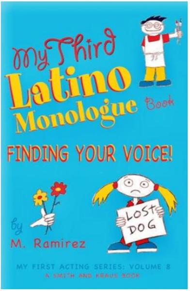My Third Latino Monologue Book: Finding Your Voice