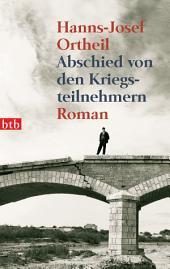 Abschied von den Kriegsteilnehmern: Roman