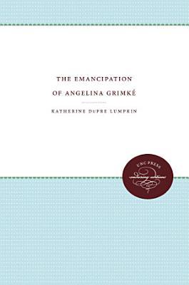 The Emancipation of Angelina Grimk   PDF