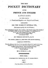 The new pocket dictionary of the French and English languages: In two parts. 1. French and English. 2. English and French ...
