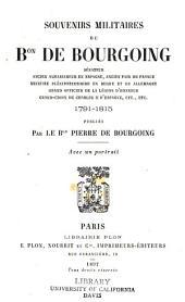 Souvenirs militaires du bon de Bourgoing... 1791-1815: publiés par le bon Pierre de Bourgoing. Avec un portrait