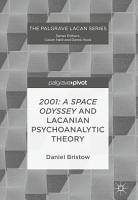 2001  A Space Odyssey and Lacanian Psychoanalytic Theory PDF