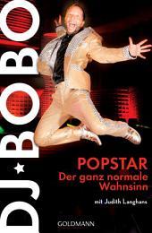 Popstar: Der ganz normale Wahnsinn