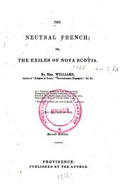 The neutral French: or, The exiles of Nova Scotia
