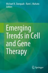 Emerging Trends in Cell and Gene Therapy