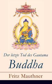 Der letzte Tod des Gautama Buddha (Vollständige Ausgabe)