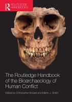 The Routledge Handbook of the Bioarchaeology of Human Conflict PDF