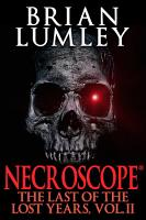 Necroscope  The Last of the Lost Years  Vol  II PDF