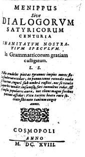Menippus sive dialogorum satyricorum centuria, inanitatum nostratium speculum: in grammatticorum gratiam castigatum