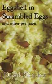 Eggshell in Scrambled Eggs: and other pet hates