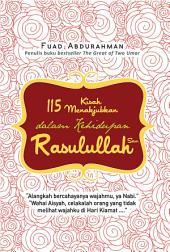 115 Kisah Menakjubkan dalam Kehidupan Rasulullah Saw.