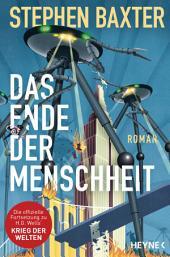 Das Ende der Menschheit: Roman
