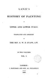History of Painting in Upper and Lower Italy, 1: In Two Volumes