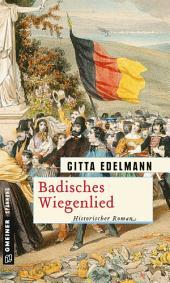 Badisches Wiegenlied: Historischer Roman