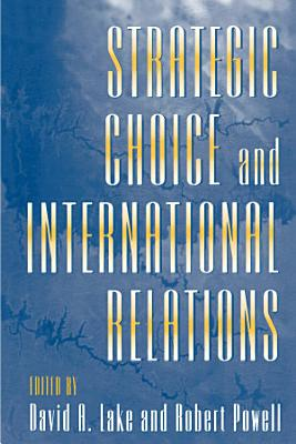 Strategic Choice and International Relations PDF