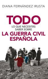 Todo lo que necesitás saber sobre la Guerra Civil Española