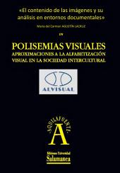El contenido de las imágenes y su análisis en entornos documentales: EN Polisemias visuales. Aproximaciones a la alfabetización visual en la sociedad intercultural