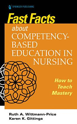 Fast Facts about Competency Based Education in Nursing