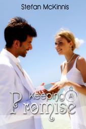 Keeping A Promise : Erotica Sex: (Adults Only Erotica)