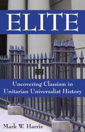 Elite: Uncovering Classism in Unitarian Universalist History