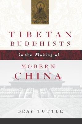 Tibetan Buddhists in the Making of Modern China