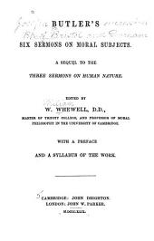 Butler's Six Sermons on Moral Subjects: A Sequel to the Three Sermons on Human Nature