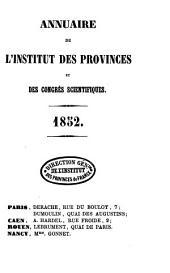 Annuaire de l'Institut des Provinces, des sociétés savantes et des congrès scientifiques: 1852