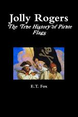 Jolly Rogers, the True History of Pirate Flags