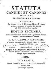Statuta candidi et canonici ordinis Praemonstratensis renovata ac anno 1630. a Capitulo Generali plene resoluta, acceptata, & omnibus suis subditis ad stricte observandum imposita