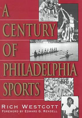 A Century of Philadelphia Sports PDF