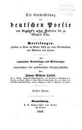 Die Entwickelung der deutschen Poesie von Klopstock's erstem Auftreten bis zu Goethe's Tode: Vorlesungen, gehalten zu Bonn im Winter 1854...