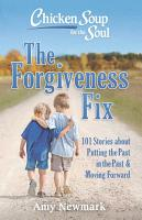 Chicken Soup for the Soul  The Forgiveness Fix PDF