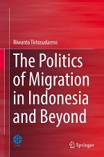 The Politics of Migration in Indonesia and Beyond
