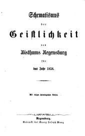 Schematismus des Bistums Regensburg: für d. Jahr .... 1858