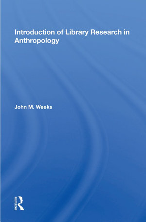 Introduction To Library Research In Anthropology