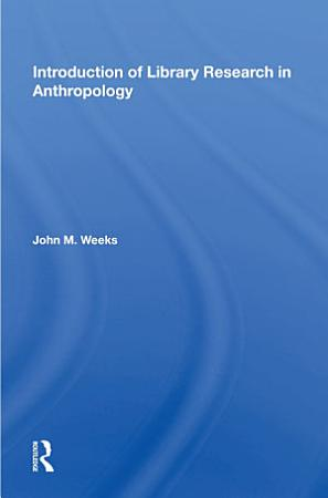 Introduction To Library Research In Anthropology PDF