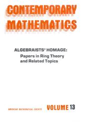 Algebraists' Homage: Papers in Ring Theory and Related Topics