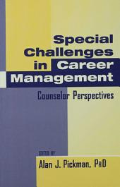 Special Challenges in Career Management: Counselor Perspectives