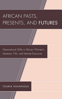 African Pasts  Presents  and Futures PDF