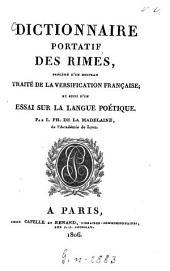 Dictionnaire portatif des rimes, précédé d'un nouveau traité de la versification française; et suivi d'un essai sur la langue poétique