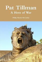 Pat Tillman - a Hero of War