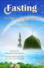 Fasting: The Fourth of High Grades of At-Taqwa (Seeing by Allah's Light)