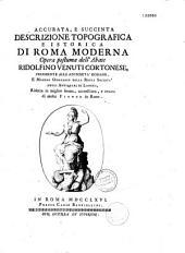 Accurata e succinta descrizione topografica e istorica di Roma moderna, opera postuma dell' abate Ridolfino Venuti... [Tomo primo-secondo]